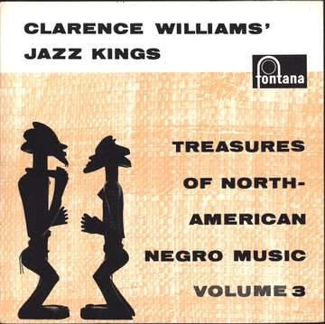 Clarence Williams' Jazz Kings: Treasures Of North-American Negro Music Volume 3