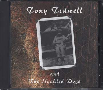 Tony Tidwell: Tony Tidwell And The Scalded Dogs