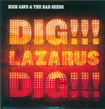 Nick Cave & The Bad Seeds: Dig, Lazarus, Dig!!!