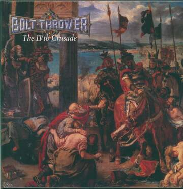 Bolt Thrower: The IVth Crusade