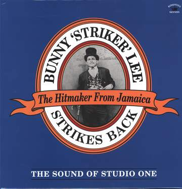 Bunny Lee: Bunny 'Striker' Lee Strikes Back (The Sound Of Studio One)
