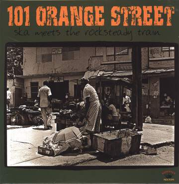Various: 101 Orange Street - Ska Meets The Rocksteady Train