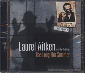 Laurel Aitken / The Skatalites: The Legendary Godfather Of Ska - Volume 2 - The Long Hot Summer (1963)