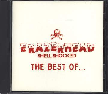 Erazerhead: Shell Shocked The Best Of...