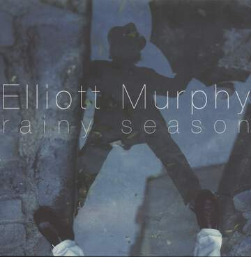Elliott Murphy: Rainy Season