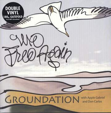 Groundation / Apple Gabriel / Don Carlos: We Free Again