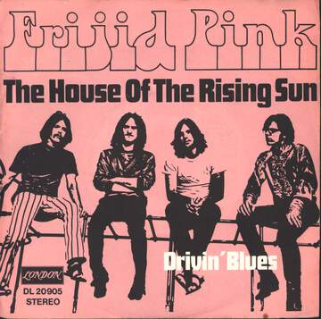 Frijid Pink: The House Of The Rising Sun