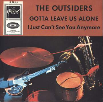 The Outsiders: Gotta Leave Us Alone / I Just Can't See You Anymore