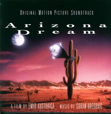 Goran Bregović: Arizona Dream (Original Motion Picture Soundtrack)