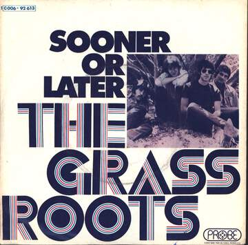 The Grass Roots: Sooner Or Later