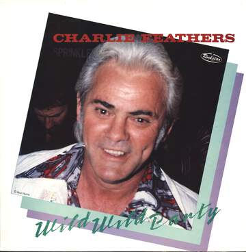 Charlie Feathers: Wild Wild Party