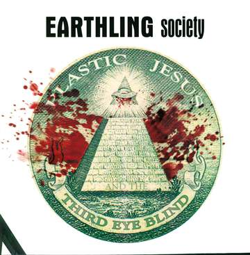 Earthling Society: Plastic Jesus And The Third Eye Blind
