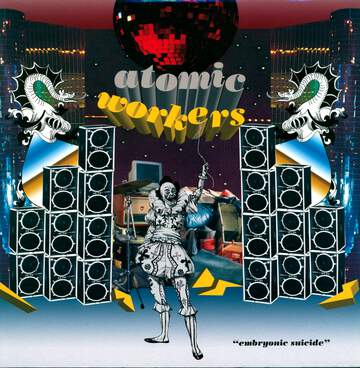 Atomic Workers: Embrionic Suicide