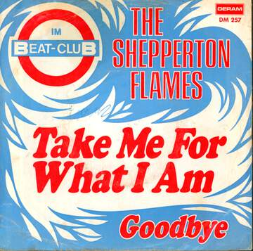 The Shepperton Flames: Take Me For What I Am