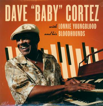 """Dave """"Baby"""" Cortez / Lonnie Youngblood: Dave """"Baby"""" Cortez With Lonnie Youngblood And His Bloodhounds"""