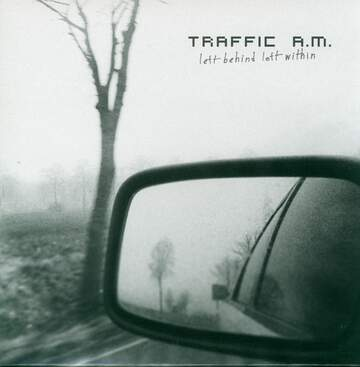 Traffic A.M.: Left Behind Left Within