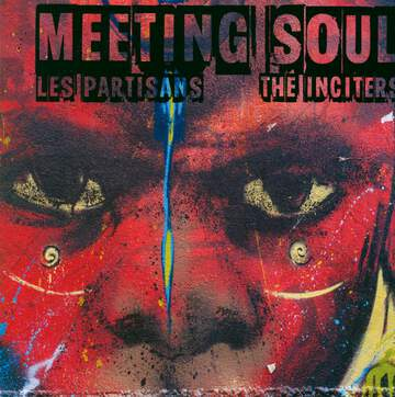 The Inciters / Les Partisans: Meeting Soul