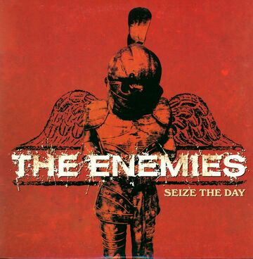 The Enemies: Seize The Day