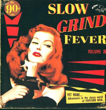 Various: Slow Grind Fever Volume 3 - YET MORE... Adventures In The Sleazy World Of POPCORN NOIR...