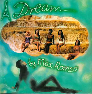 Max Romeo: A Dream