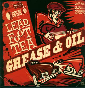 Leadfoot Tea: Grease & Oil
