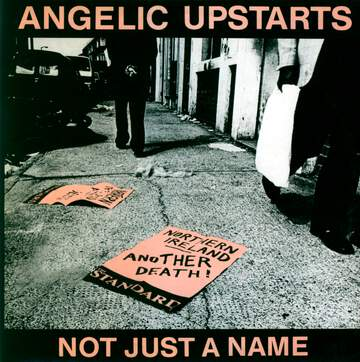 Angelic Upstarts: Not Just A Name
