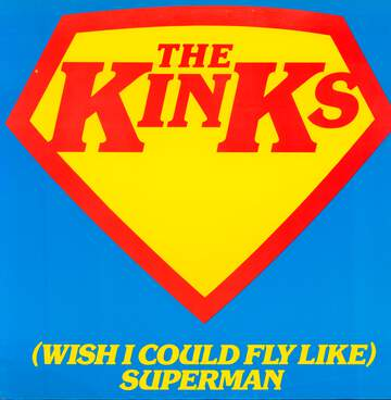 The Kinks: (Wish I Could Fly Like) Superman
