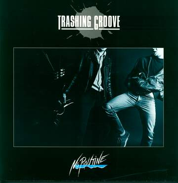 Trashing Groove: No Routine