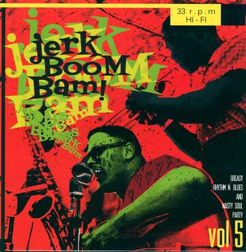 Various: Jerk Boom Bam! Vol 5 Greasy Rhythm N' Blues And Nasty Soul Party