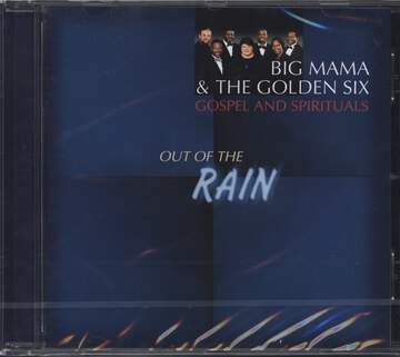 Big Mama & The Golden Six: Out Of The Rain