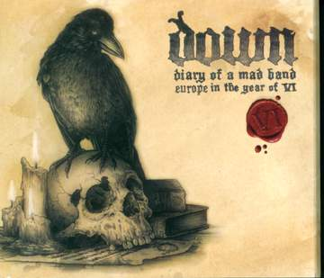 Down: Diary Of A Mad Band: Europe In The Year Of VI