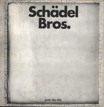Schädel Bros.: Quite Like This