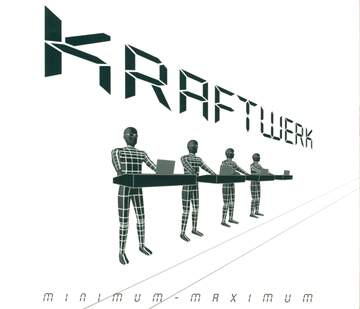 Kraftwerk: Minimum-Maximum (Deutsche Version)