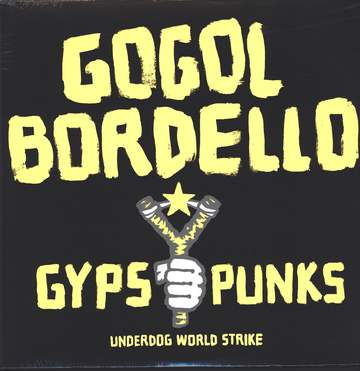 Gogol Bordello: Gypsy Punks (Underdog World Strike)