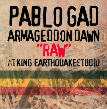 "Pablo Gad: Armageddon Dawn ""Raw"" At King Earthquake Studio"