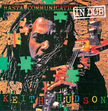Keith Hudson: Rasta Communication In Dub
