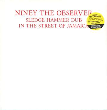 Niney the Observer: Sledge Hammer Dub In The Street Of Jamaica