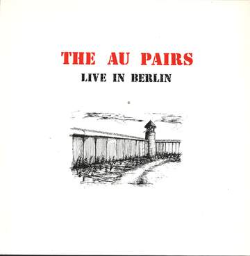 Au Pairs: Live In Berlin