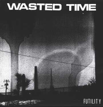 Wasted Time: Futility