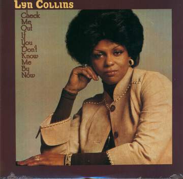 Lyn Collins: Check Me Out If You Don't Know Me By Now