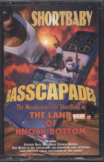 Short Baby: Basscapades: The Misadventures Of Shortbaby In The Land Of Knock-Bottom