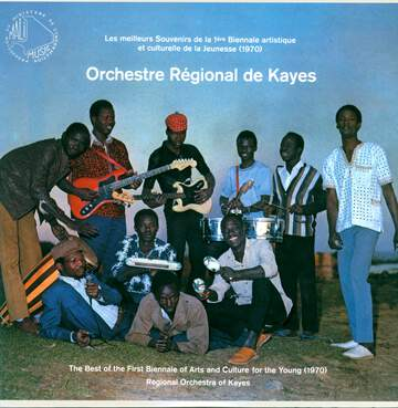 Orchestre Régional De Kayes: The Best Of The First Biennale Of Arts And Culture For The Young (1970)
