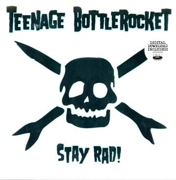Teenage Bottlerocket: Stay Rad!