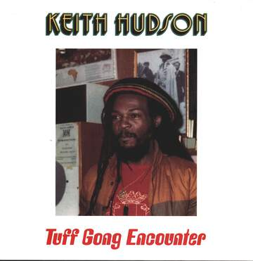 Keith Hudson: Tuff Gong Encounter