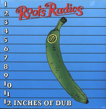 The Roots Radics: 12 Inches Of Dub