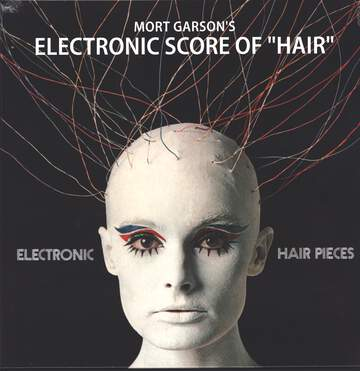 Mort Garson: Electronic Hair Pieces