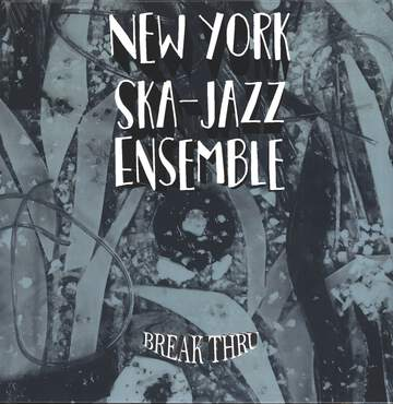 New York Ska Jazz Ensemble: Break Thru