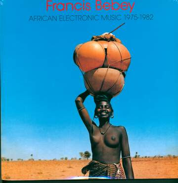 Francis Bebey: African Electronic Music 1975-1982