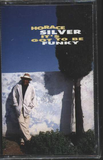 Horace Silver: It's Got To Be Funky