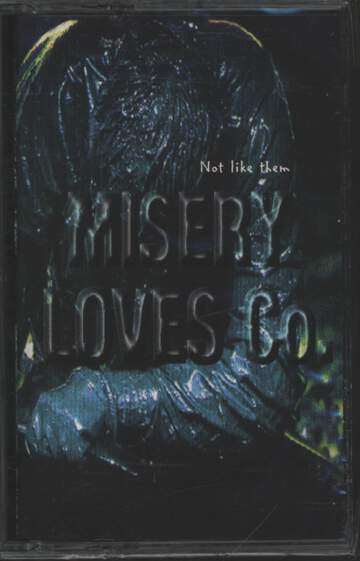 Misery Loves Co.: Not Like Them